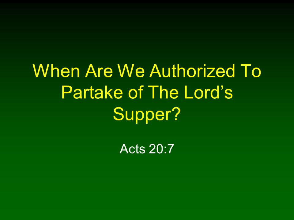 When Are We Authorized To Partake of The Lord's Supper
