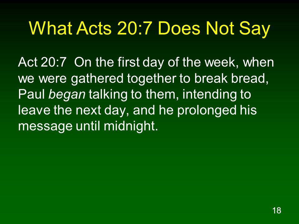 What Acts 20:7 Does Not Say