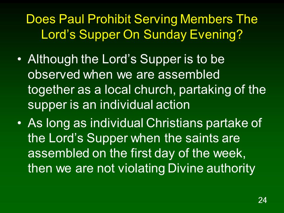 Does Paul Prohibit Serving Members The Lord's Supper On Sunday Evening