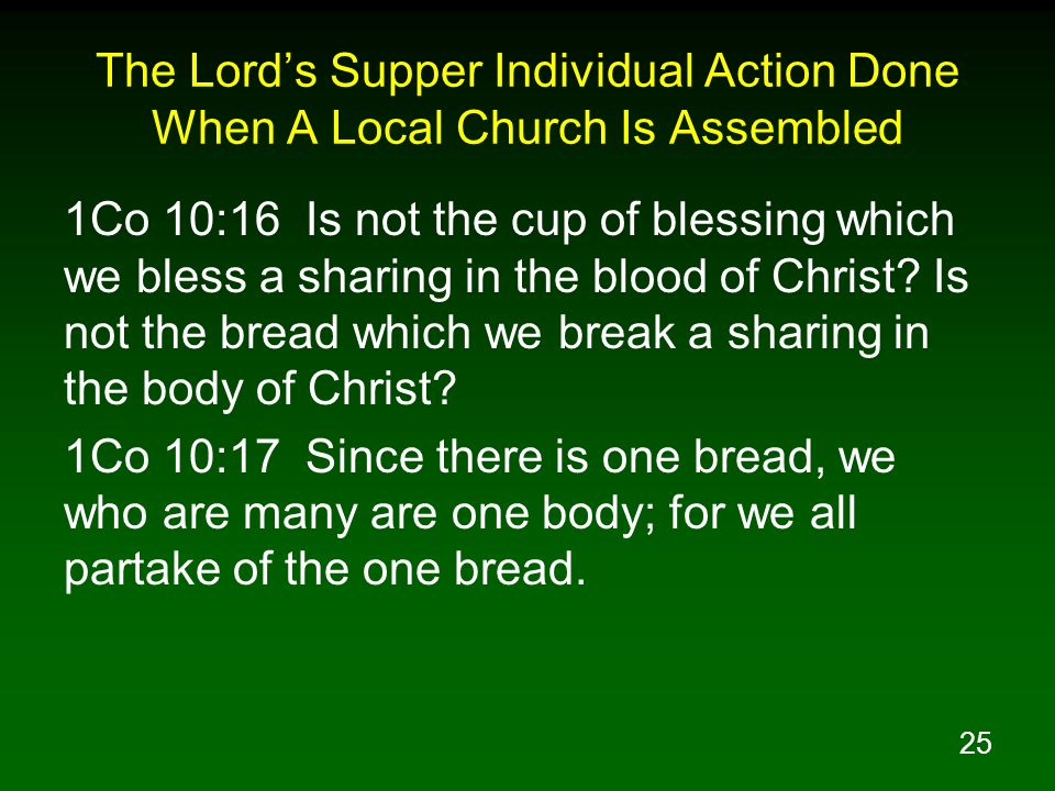 The Lord's Supper Individual Action Done When A Local Church Is Assembled