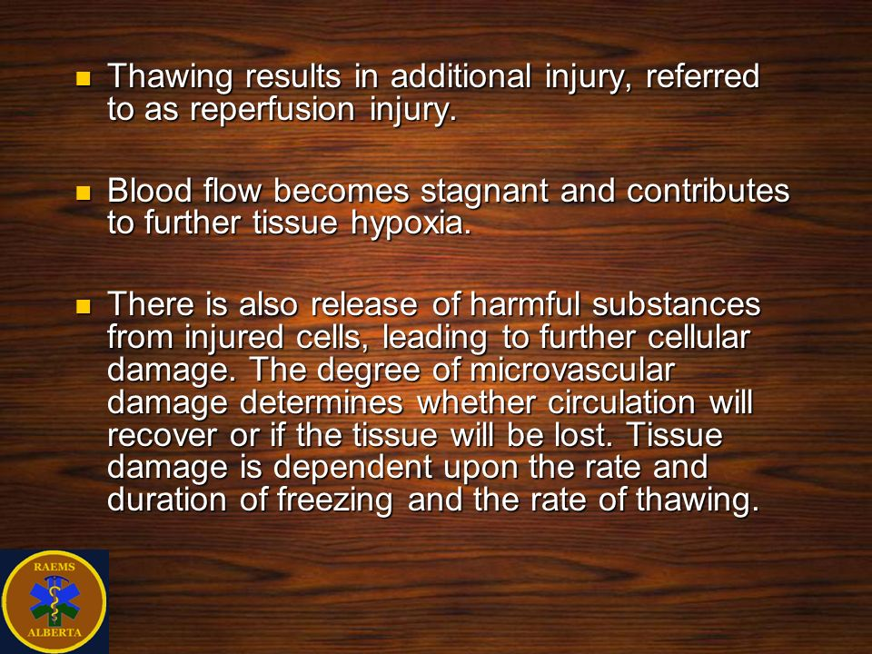Thawing results in additional injury, referred to as reperfusion injury.