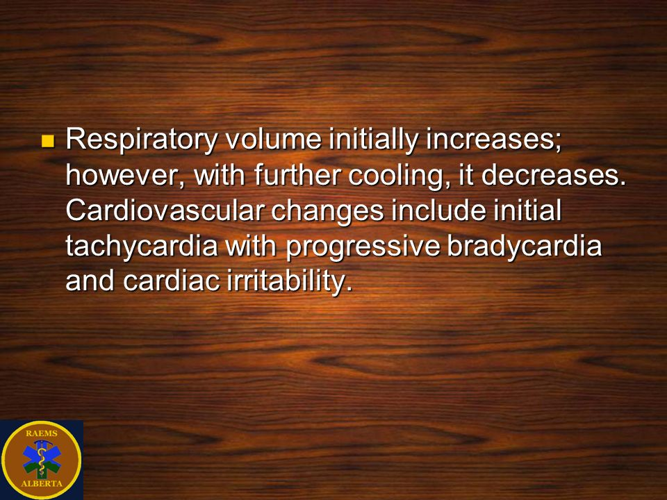 Respiratory volume initially increases; however, with further cooling, it decreases.
