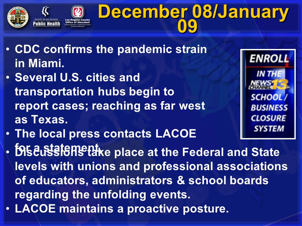 December 08/January 09 CDC confirms the pandemic strain in Miami.