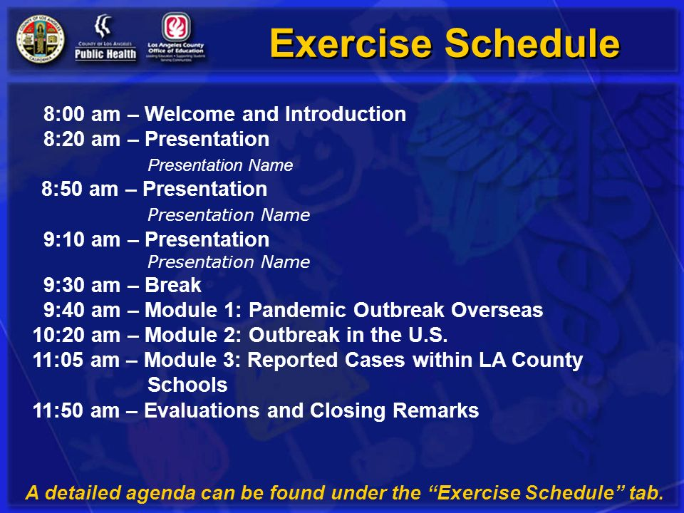 A detailed agenda can be found under the Exercise Schedule tab.