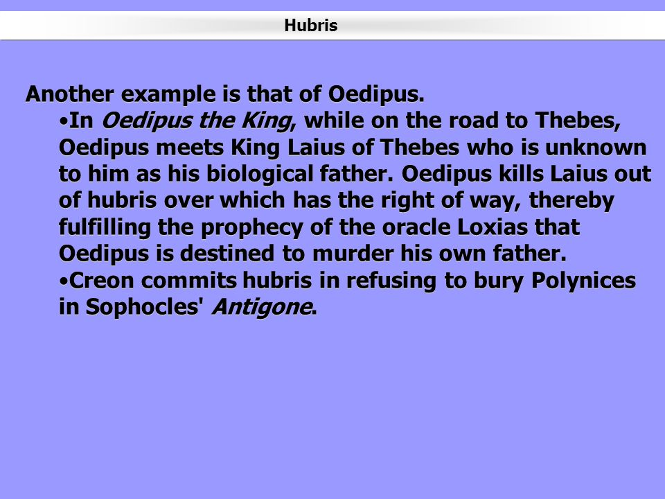 Another example is that of Oedipus.