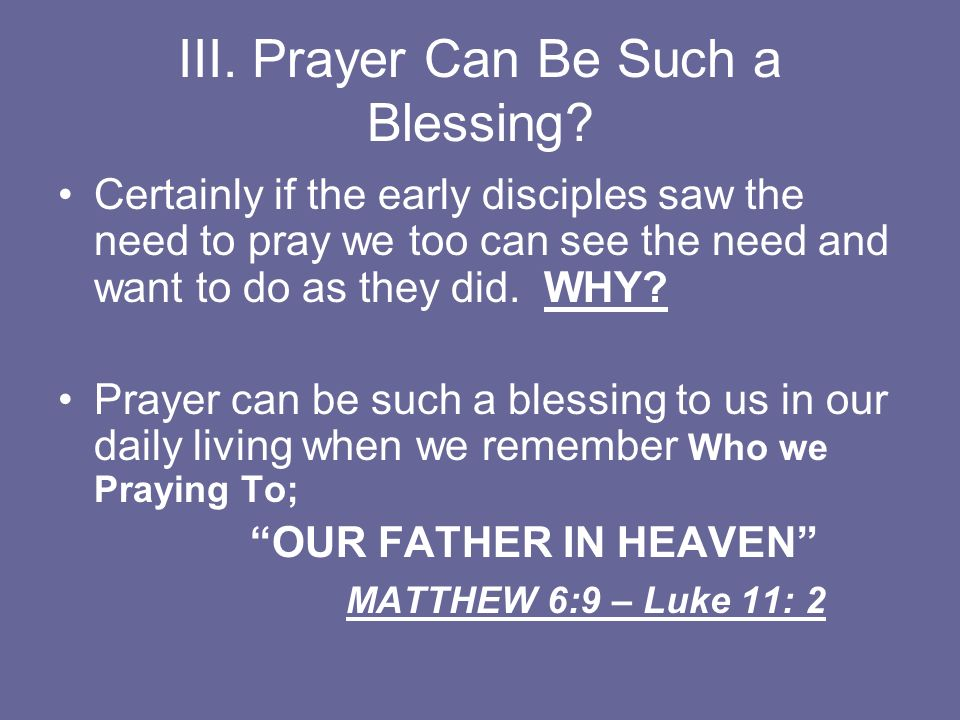 III. Prayer Can Be Such a Blessing