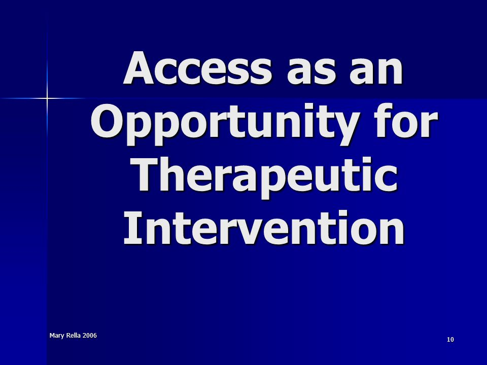 Access as an Opportunity for Therapeutic Intervention