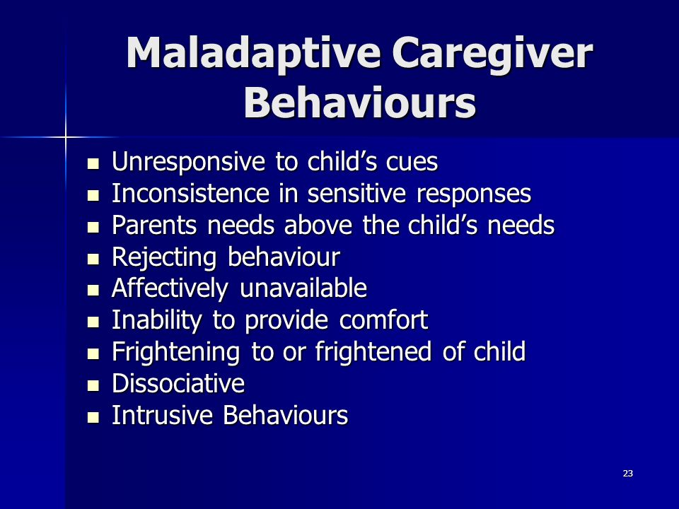 Maladaptive Caregiver Behaviours