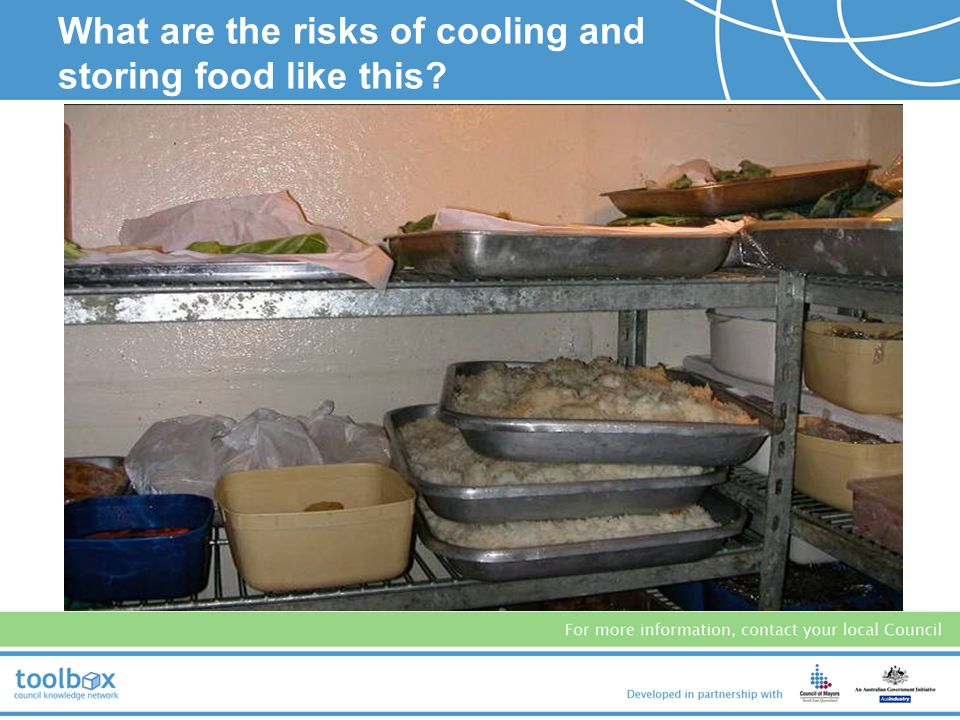 What are the risks of cooling and storing food like this
