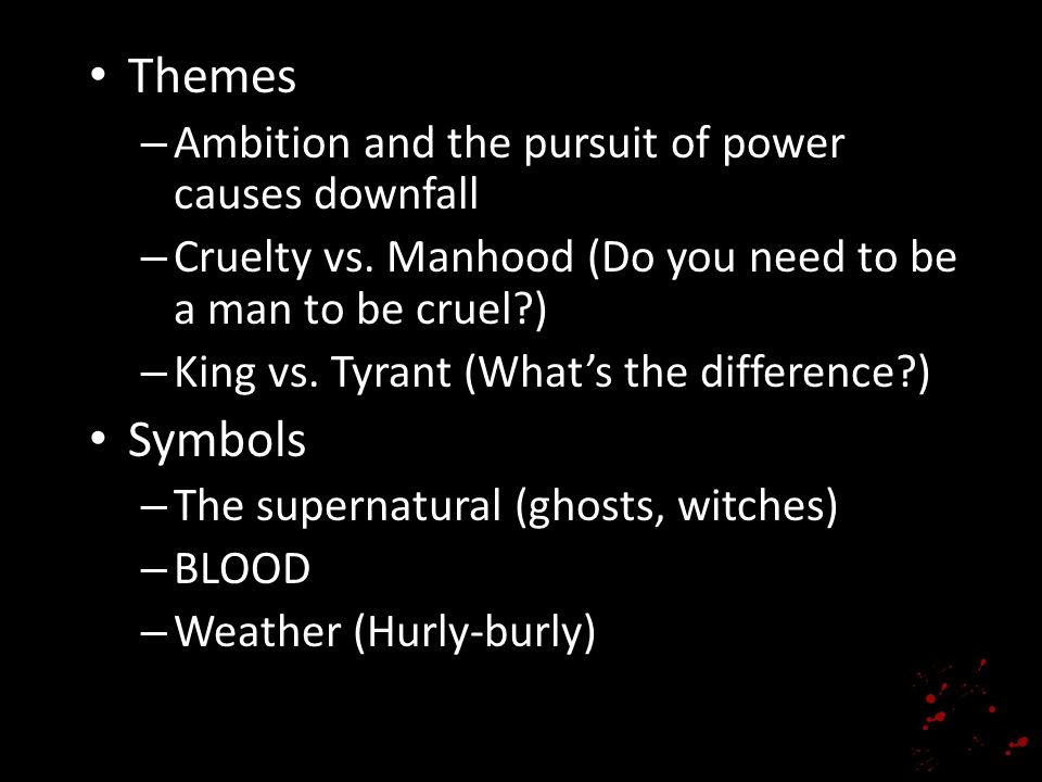 Themes Symbols Ambition and the pursuit of power causes downfall