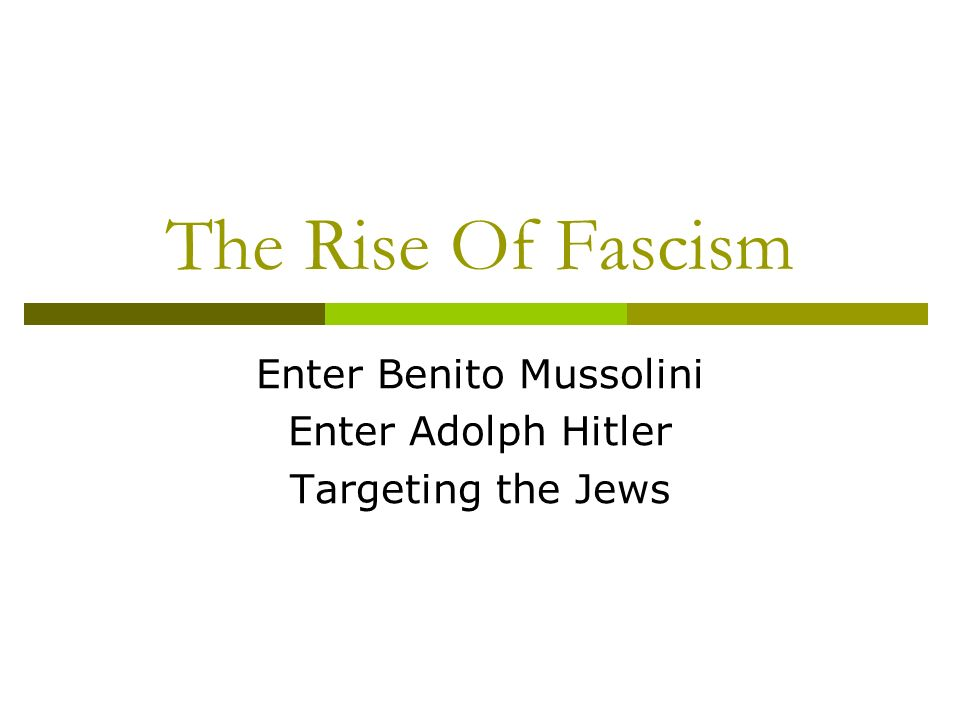 Enter Benito Mussolini Enter Adolph Hitler Targeting the Jews