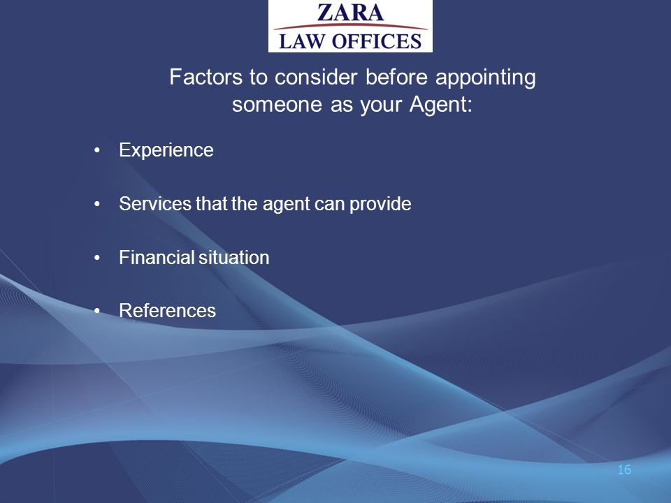 Factors to consider before appointing someone as your Agent:
