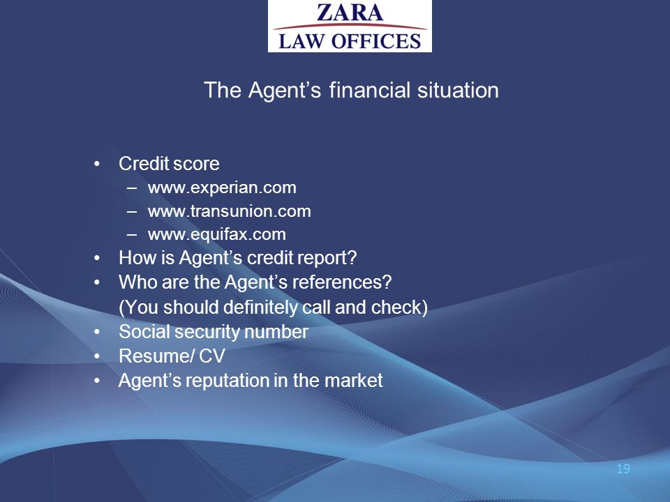 The Agent's financial situation
