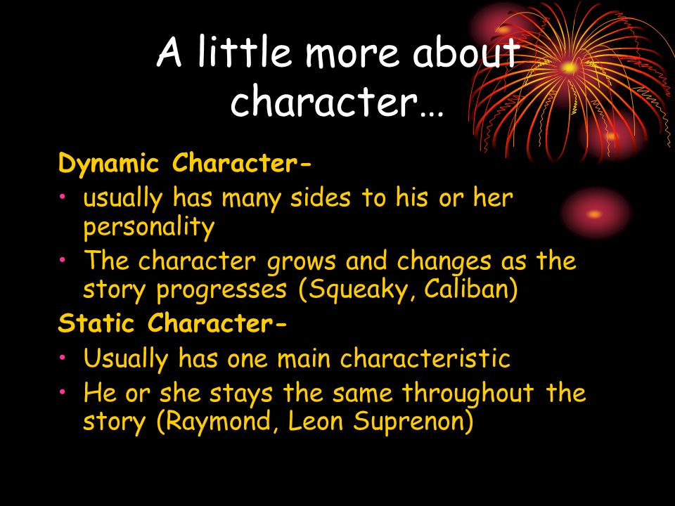 A little more about character…
