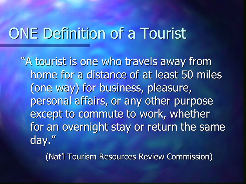 ONE Definition of a Tourist