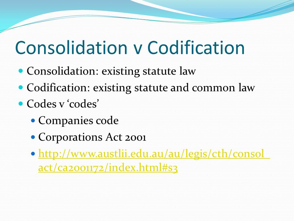 Difference between codifying and consolidating statutes and regulations