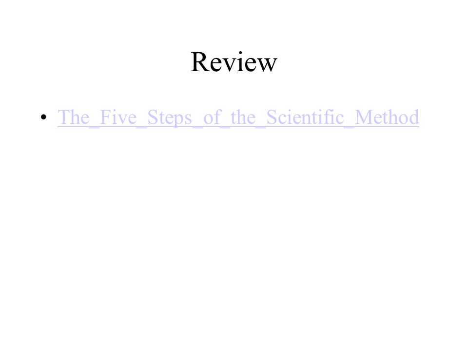 Review The_Five_Steps_of_the_Scientific_Method