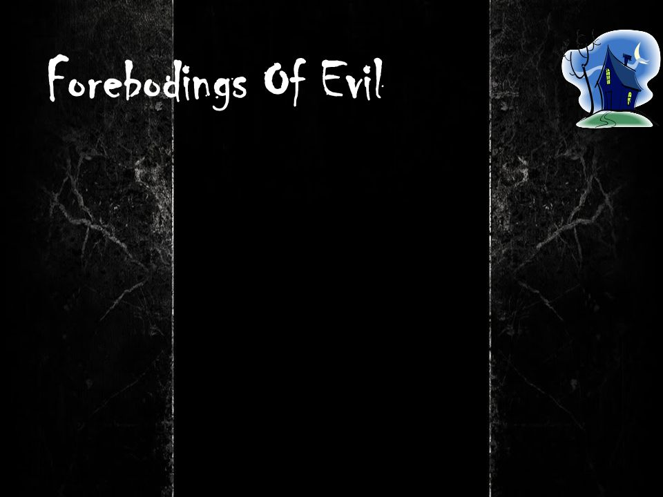 Forebodings Of Evil