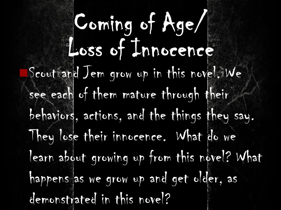 essay on loss of innocence in to kill a mockingbird To kill a mockingbird topic tracking: innocence chapter 1 innocence 1: scout tries to explain to her teacher that she is embarrassing walter cunningham by offering him something that he won't be able to pay back.