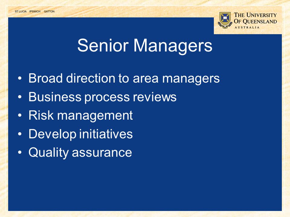 Senior Managers Broad direction to area managers