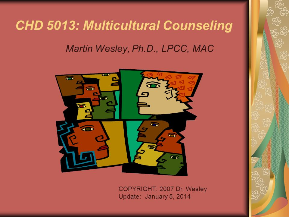 CHD 5013: Multicultural Counseling