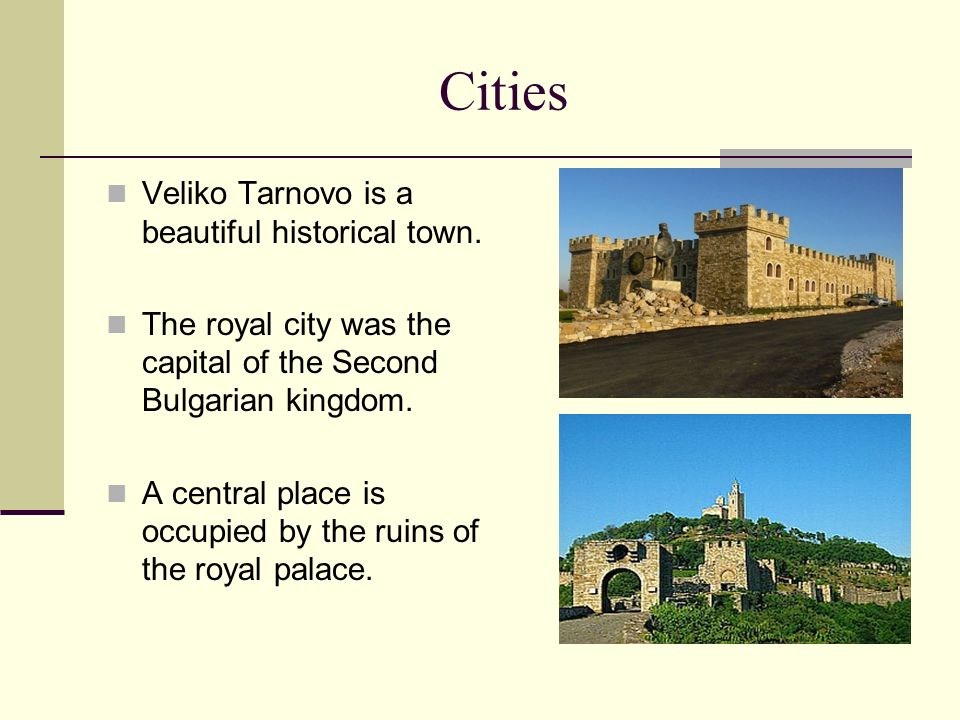 Cities Veliko Tarnovo is a beautiful historical town.