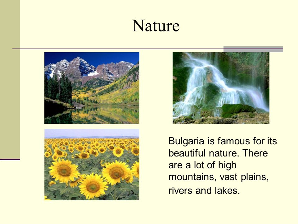 Nature Bulgaria is famous for its beautiful nature.