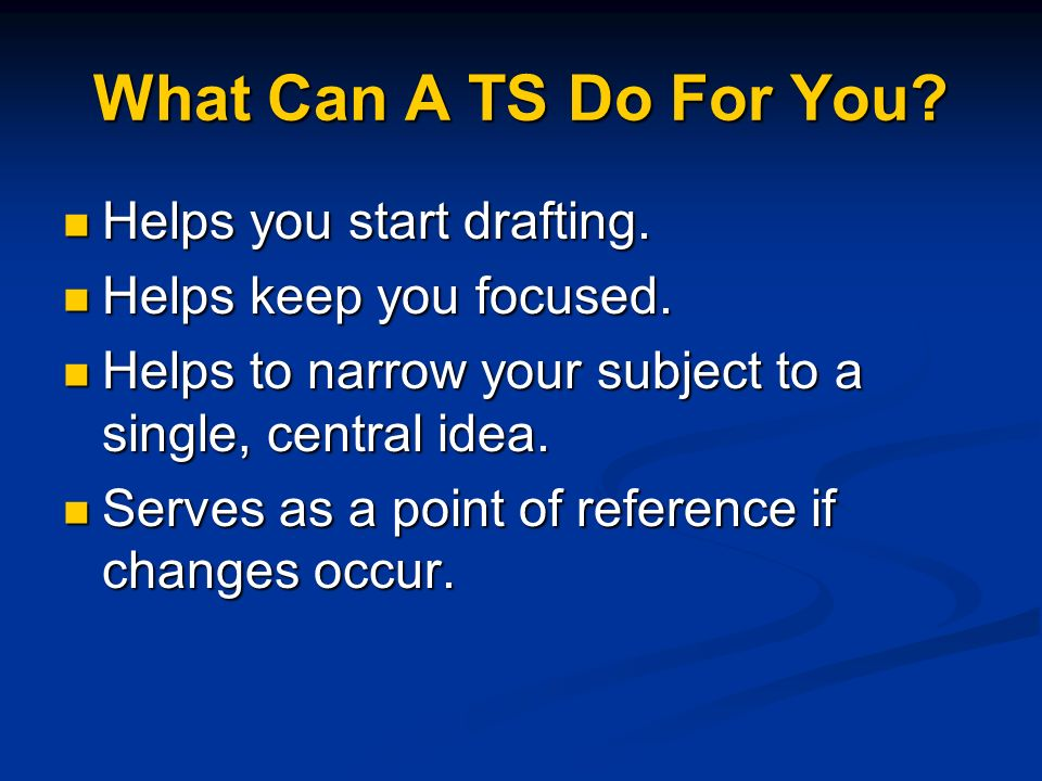 What Can A TS Do For You Helps you start drafting.
