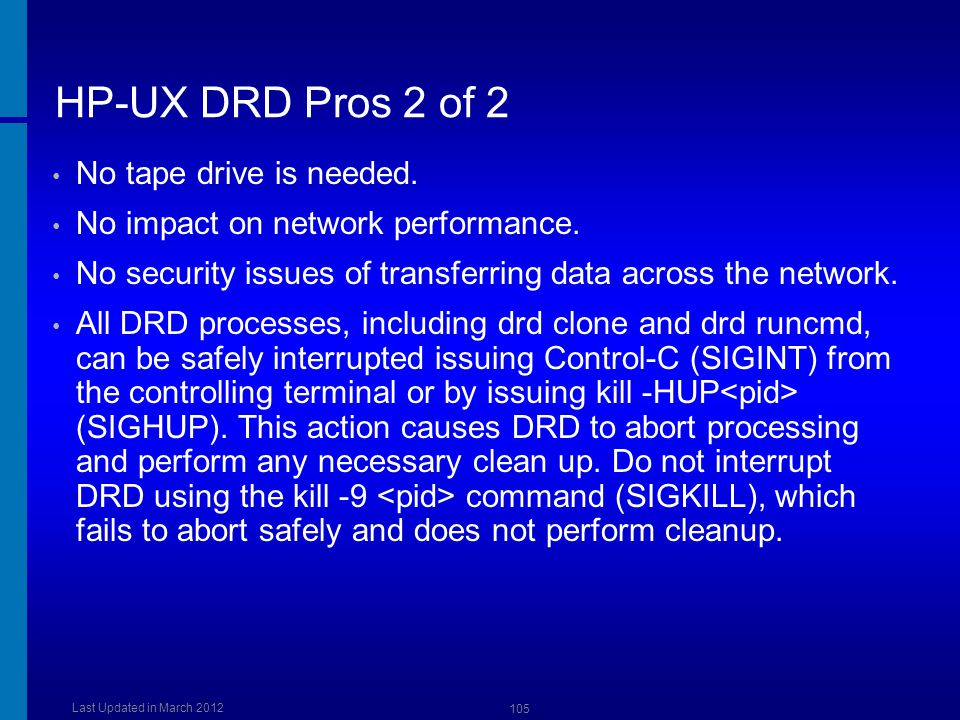 HP-UX DRD Pros 2 of 2 No tape drive is needed.
