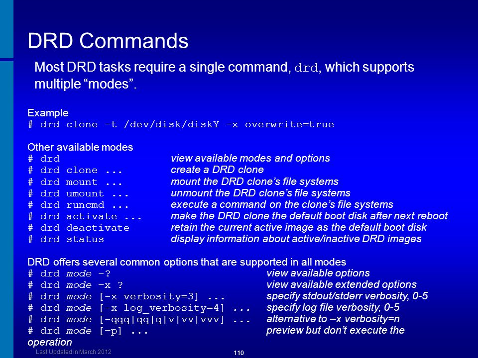 DRD Commands Dusan Baljevic. Most DRD tasks require a single command, drd, which supports multiple modes .