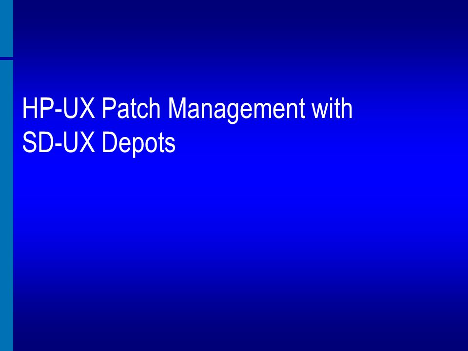 HP-UX Patch Management with SD-UX Depots