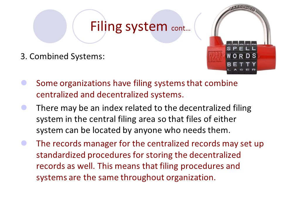 Filing system cont… 3. Combined Systems: