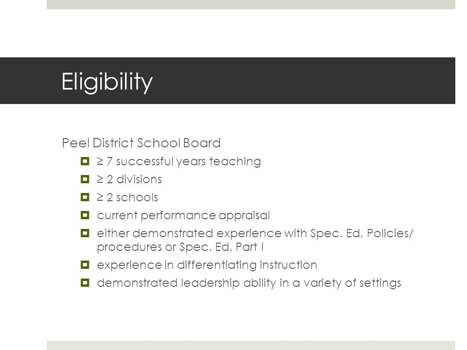 Eligibility Peel District School Board ≥ 7 successful years teaching