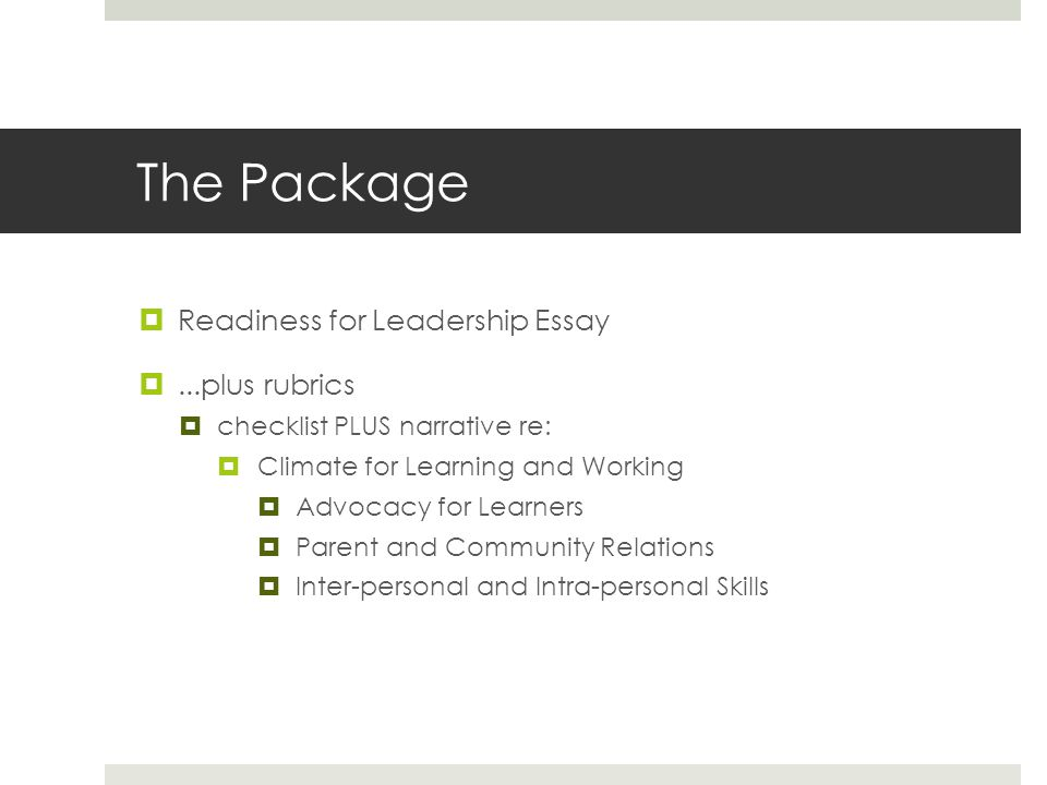 The Package Readiness for Leadership Essay ...plus rubrics