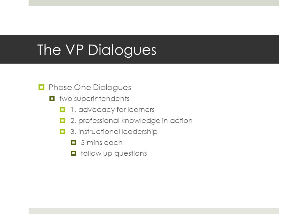 The VP Dialogues Phase One Dialogues two superintendents