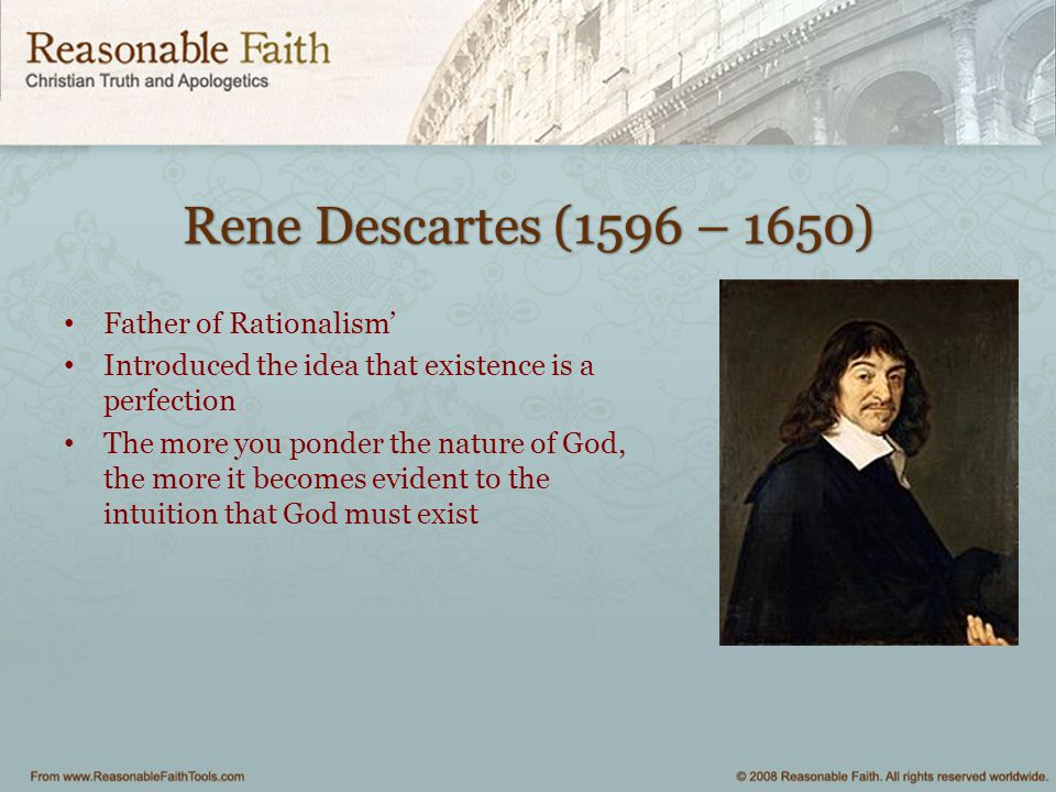Rene Descartes (1596 – 1650) Father of Rationalism'