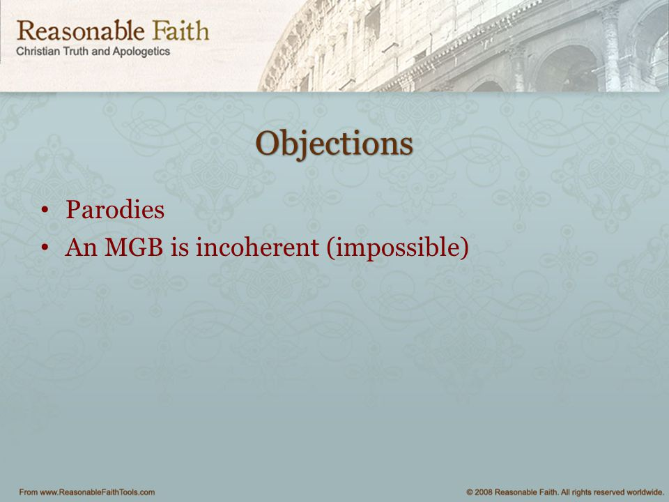 Objections Parodies An MGB is incoherent (impossible)