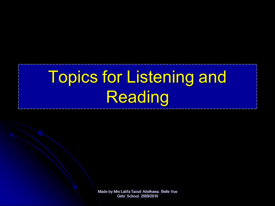 Topics for Listening and Reading