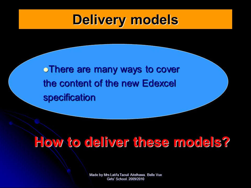 How to deliver these models