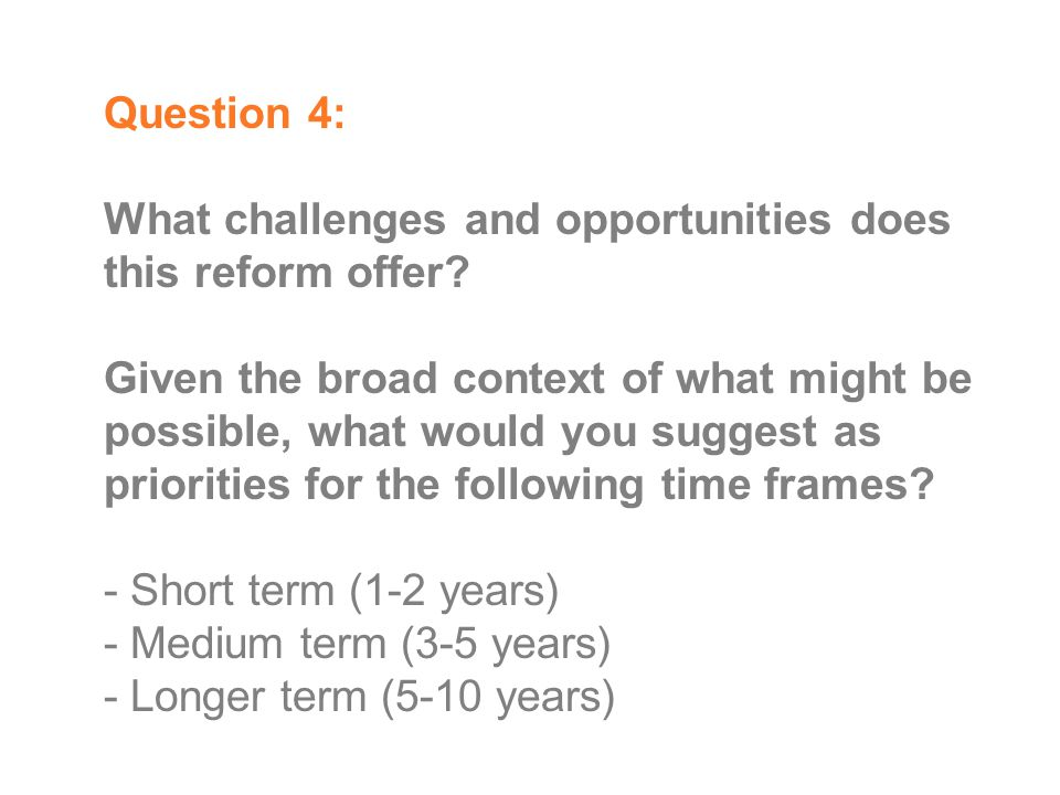 Question 4: What challenges and opportunities does this reform offer