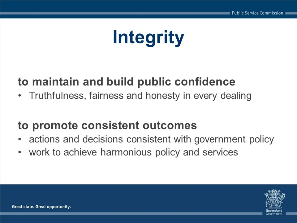 Integrity to maintain and build public confidence