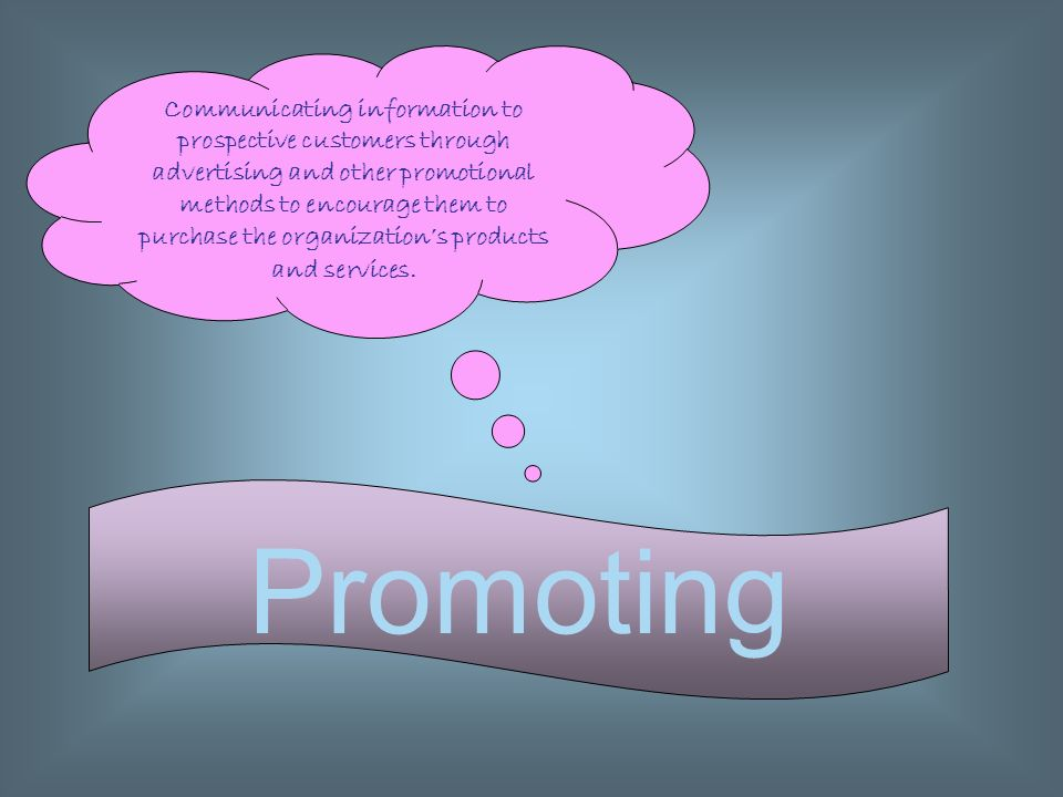 Communicating information to prospective customers through advertising and other promotional methods to encourage them to purchase the organization's products and services.