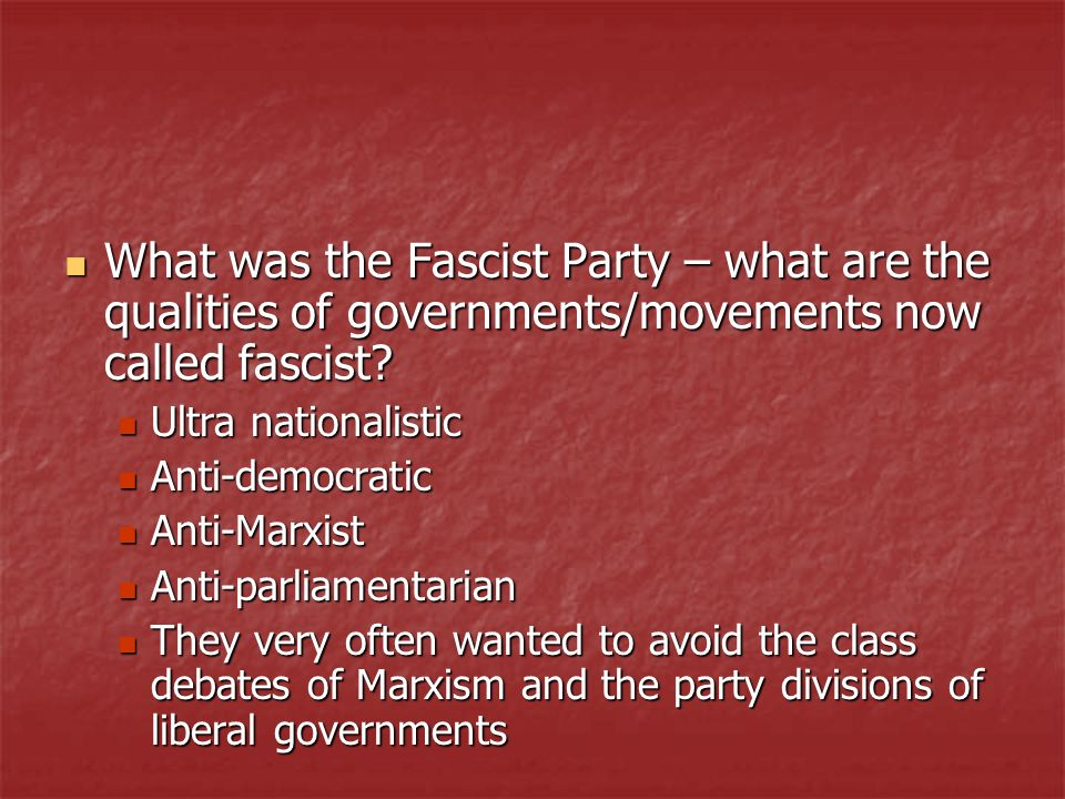 What was the Fascist Party – what are the qualities of governments/movements now called fascist