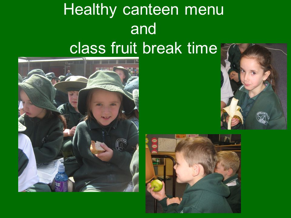 Healthy canteen menu and class fruit break time
