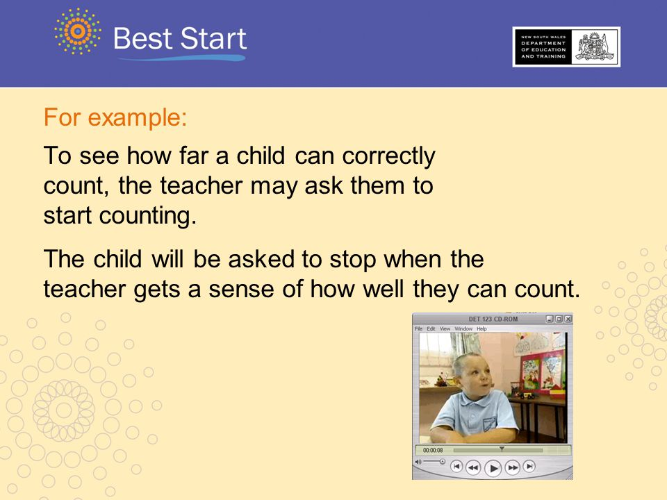 For example: To see how far a child can correctly. count, the teacher may ask them to. start counting.