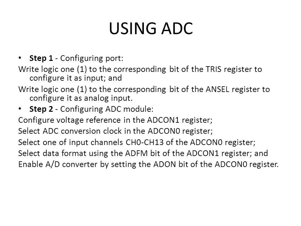 USING ADC Step 1 - Configuring port: