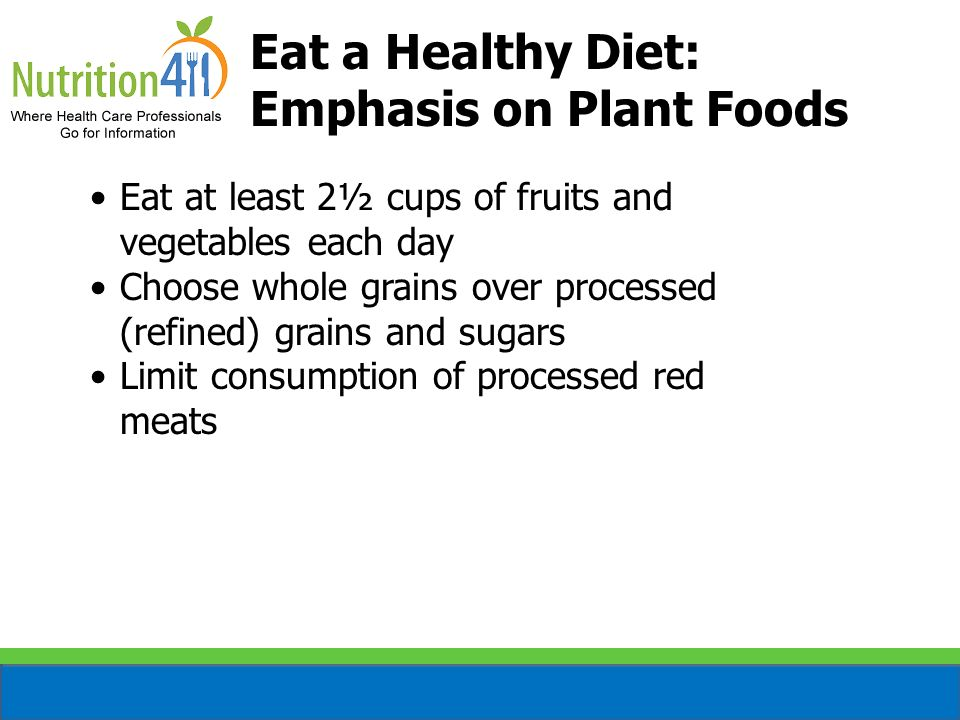 Eat a Healthy Diet: Emphasis on Plant Foods