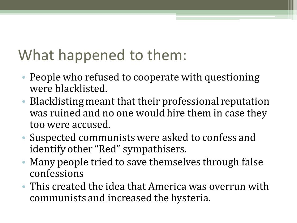What happened to them: People who refused to cooperate with questioning were blacklisted.