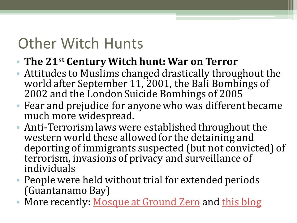 Other Witch Hunts The 21st Century Witch hunt: War on Terror