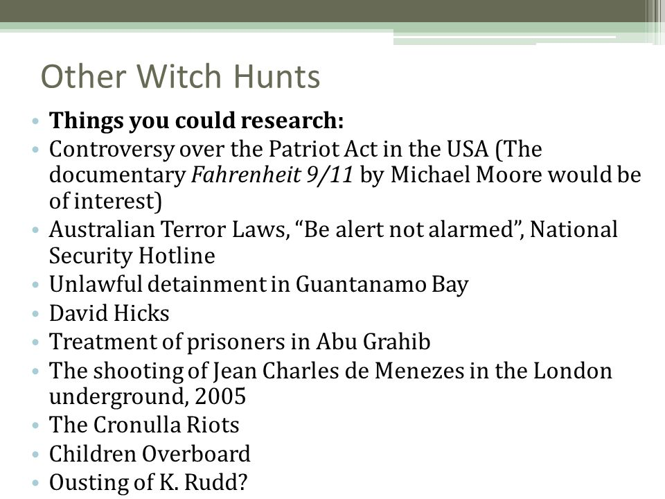 Other Witch Hunts Things you could research: